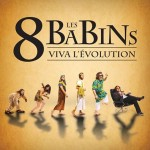 les-8-babins-viva-l-evolution