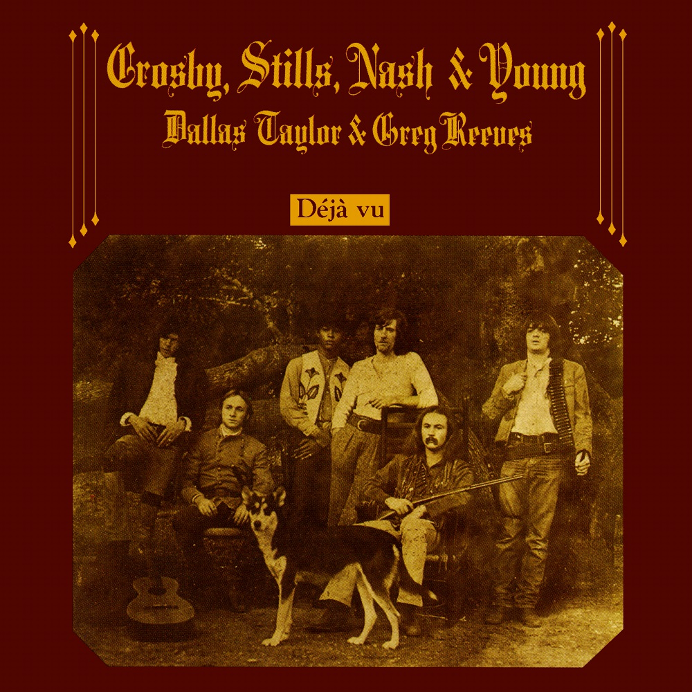 CROSBY, STILLS, NASH & YOUNG Déjà Vu