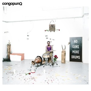 congopunq-no-guns-more-drums