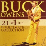 buck owens 21 #1 hits, the ultimate collection