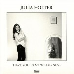 Have You in My Wilderness julia holter