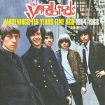 The Yardbirds - Happenings Ten Years Time Ago 1964-1968