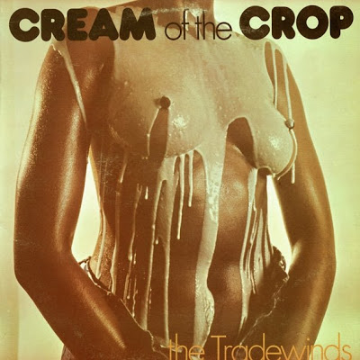 sexy record sleeve Tradewinds Cream of the Crop 1981