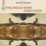 thelonious monk criss cross