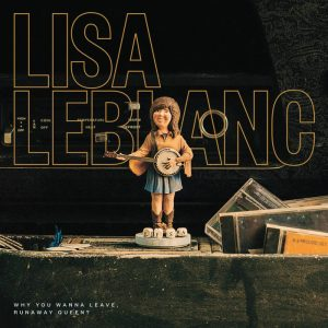 lisa-leblanc-why-you-wanna