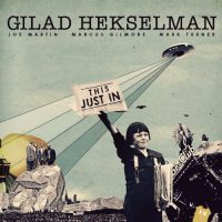 GILAD HEKSELMAN this just in
